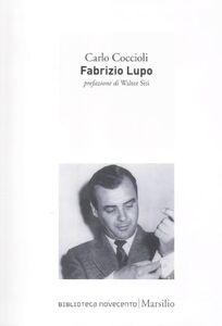 Foto Cover di Fabrizio Lupo, Libro di Carlo Coccioli, edito da Marsilio