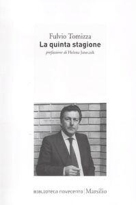 Libro La quinta stagione Fulvio Tomizza