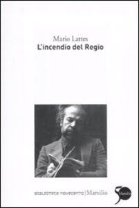 Libro L' incendio del Regio Mario Lattes