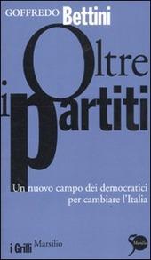Oltre i partiti. Un nuovo campo dei democratici per cambiare l'Italia