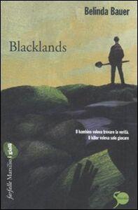 Foto Cover di Blacklands, Libro di Belinda Bauer, edito da Marsilio