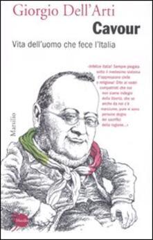 Chievoveronavalpo.it Cavour. Vita dell'uomo che fece l'Italia Image