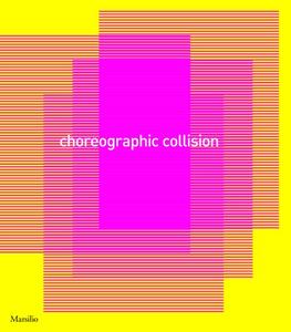 Libro Choreographic Collision. Ediz. illustrata