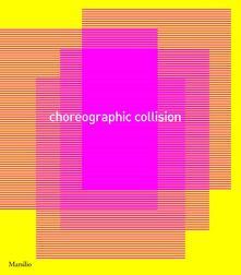 Grandtoureventi.it Choreographic Collision. Ediz. illustrata Image