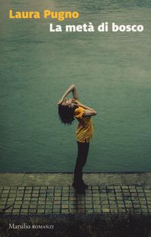 La metà di bosco - Laura Pugno - copertina