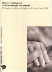 Vivere e morire con dignita. L'impatto della tecnologia sull'invecchiamento