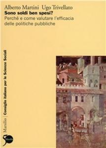 Libro Sono soldi ben spesi? Alberto Martini , Ugo Trivellato