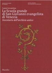 La Scuola Grande di san Giovanni evangelista di Venezia