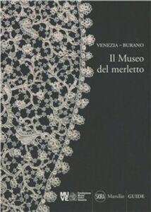 Foto Cover di Venezia-Burano. Il museo del merletto, Libro di Doretta Davanzo Poli, edito da Marsilio