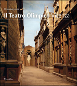Libro Il Teatro Olimpico. Vicenza Maria Elisa Avagnina