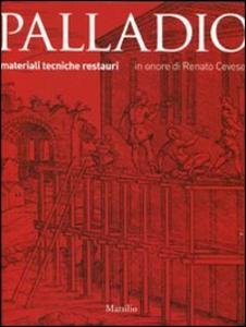 Libro Palladio. Materiali, tecniche, restauri. Ediz. illustrata