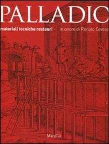 Palladio. Materiali, tecniche, restauri. Ediz. illustrata - copertina