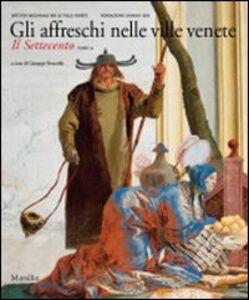 Foto Cover di Gli affreschi nelle ville venete. Il Settecento. Vol. 2, Libro di  edito da Marsilio