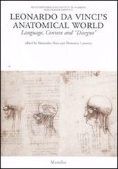 Leonardo da Vinci's anatomical world. Language, context and «disegno»