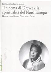 Il cinema di Dreyer e la spiritualità del Nord Europa. Giovanna d'Arco, Dies irae, Ordet
