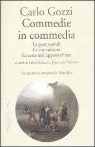 Libro Commedie in commedia: Le gare teatrali-Le convulsioni-La cena mal apparecchiata Carlo Gozzi
