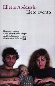 Foto Cover di Lieto evento, Libro di Eliette Abécassis, edito da Marsilio