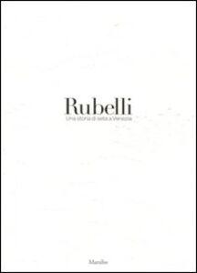 Libro Rubelli. Una storia di seta a Venezia
