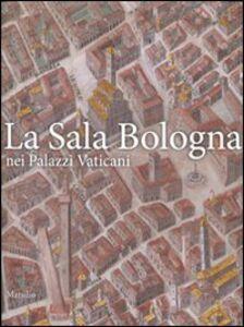 Libro La sala Bologna nei palazzi Vaticani