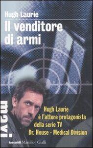 Libro Il venditore di armi Hugh Laurie