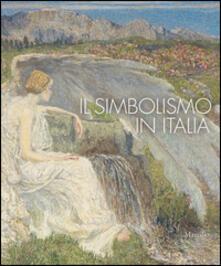 Il simbolismo in Italia. Catalogo della mostra (Padova, 1 ottobre 2011-12 febbraio 2012). Ediz. illustrata - copertina
