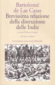 Libro Brevissima relazione della distruzione delle Indie. Testo spagnolo a fronte Bartolomé de Las Casas