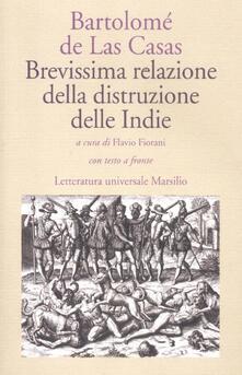 Brevissima relazione della distruzione delle Indie. Testo spagnolo a fronte - Bartolomé de Las Casas - copertina
