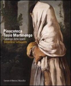 Foto Cover di Pinacoteca Tosio Martinengo. Catalogo delle opere. Seicento e Settecento, Libro di  edito da Marsilio