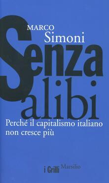 Senza alibi. Perché il capitalismo italiano non cresce più - Marco Simoni - copertina