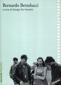 Foto Cover di Bernardo Bertolucci, Libro di  edito da Marsilio