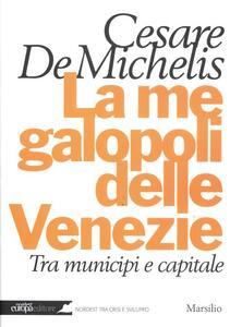 La megalopoli delle Venezie. Tra municipi e capitale