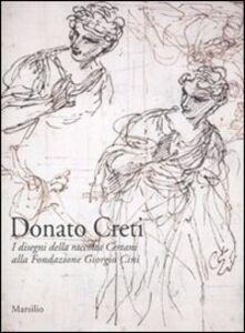 Libro Donato Creti. I disegni della raccolta Certani alla Fondazione Giorgio Cini. Ediz. illustrata