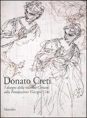 Donato Creti. I disegni della raccolta Certani alla Fondazione Giorgio Cini