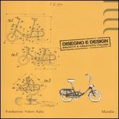 Disegno e design. Brevetti e creatività italiani. Catalogo della mostra (Milano, 27 novembre 2011-29 gennaio 2012)