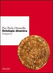 Foto Cover di Ontologia dinamica. Prolegomeni, Libro di P. Paolo Ottonello, edito da Marsilio