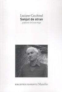 Foto Cover di Sanjut de stran, Libro di Luciano Cecchinel, edito da Marsilio