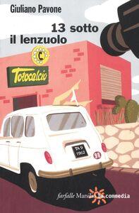 Foto Cover di 13 sotto il lenzuolo, Libro di Giuliano Pavone, edito da Marsilio