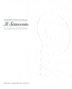 Foto Cover di Storia dell'architettura nel Veneto. Il Settecento, Libro di  edito da Marsilio