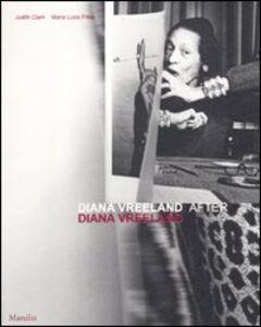 Foto Cover di Diana Vreeland after Diana Vreeland. Catalogo della mostra (Venezia, 10 marzo-25 giugno 2012), Libro di Judith Clark,M. Luisa Frisa, edito da Marsilio