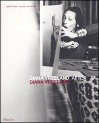 Diana Vreeland after Diana Vreeland. Catalogo della mostra (Venezia, 10 marzo-25 giugno 2012). Ediz. illustrata - Clark Judith Frisa Maria Luisa - wuz.it