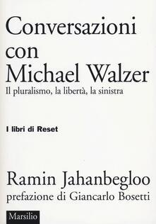 Conversazioni con Michael Walzer. Il pluralismo, la libertà, la sinistra - Ramin Jahanbegloo - copertina