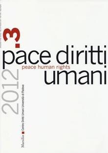 Pace diritti umani-Peace human rights (2012). Ediz. bilingue. Vol. 3 - copertina