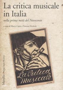 Libro La critica musicale in Italia nella prima metà del Novecento. Atti del convegno di studi (Parma, 2008)