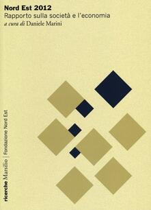 Nord Est 2012. Rapporto sulla società e l'economia - copertina