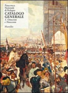 Libro Pinacoteca Nazionale di Bologna. Catalogo generale. Vol. 5: Ottocento e Novecento.