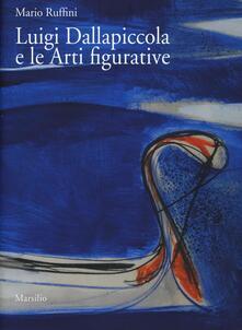 Ilmeglio-delweb.it Luigi Dallapiccola e le arti figurative. Ediz. a colori. Con DVD video Image