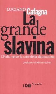 Libro La grande slavina. L'Italia verso la crisi della democrazia Luciano Cafagna
