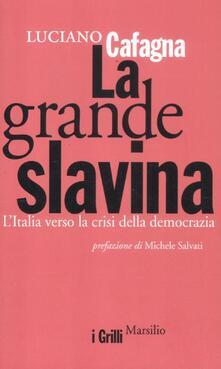 La grande slavina. L'Italia verso la crisi della democrazia - Luciano Cafagna - copertina