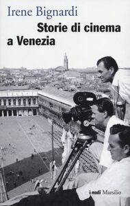 Libro Storie di cinema a Venezia Irene Bignardi
