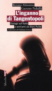 L' inganno di Tangentopoli. Dialogo sull'Italia a vent'anni da Mani pulite